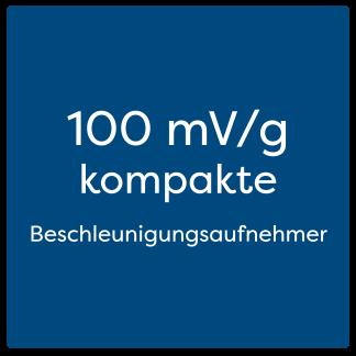 100 mV/g kompakte Beschleunigungsaufnehmer