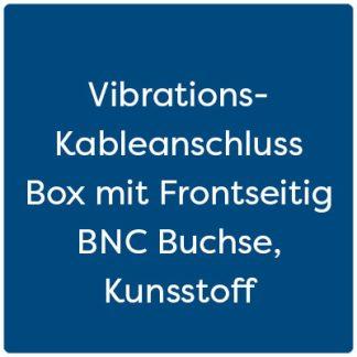 Vibrations- Kableanschluss Box mit Frontseitig BNC Buchse, Kunsstoff