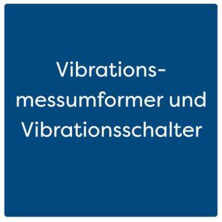 Vibrationsmessumformer und Vibrationsschalter